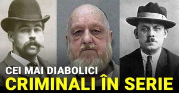 Răul cu chip uman: Cei mai diabolici criminali în serie din istorie