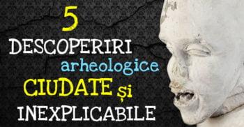 5 descoperiri arheologice ciudate și inexplicabile