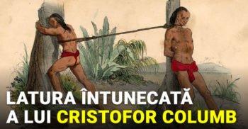 latura intunecata a lui cristofor columb